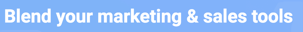 Blend your marketing & sales tool.