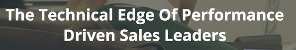 The technical edge of performance driven sales leaders.